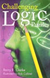 Challenging Logic Puzzles, Barry R. Clarke, 1402705417