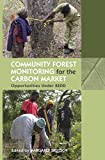 Community Forest Monitoring for the Carbon Market, , 0415852897