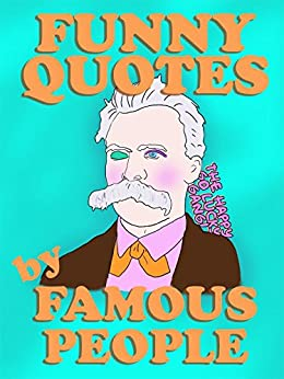 Funny Quotes by Famous People by [Wacky Warfare]