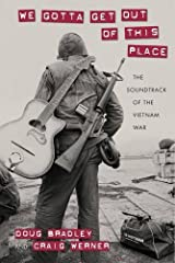 We Gotta Get Out of This Place: The Soundtrack of the Vietnam War (Culture, Politics, and the Cold War) Paperback