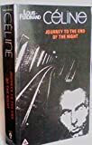 Journey to the End of the Night: Written by Louis-Ferdinand Celine, 1991 Edition, (3rd Revised edition) Publisher: Calder Publications Ltd [Paperback]