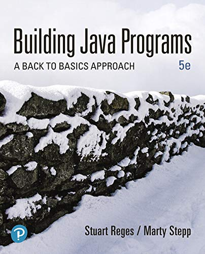 Building Java Programs: A Back to Basics Approach (5th Edition)
