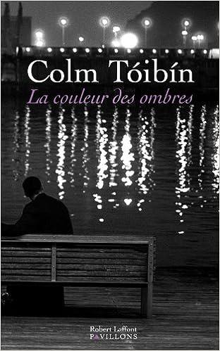 Colm TÓIBÍN - La Couleur des ombres sur Bookys
