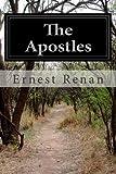 The Apostles, Ernest Renan, 1497485738