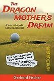 The Dragon Mother s Dream: A Year in La Jolla - California Journal
