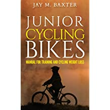 JUNIOR CYCLING BIKES: Manual for training and cycling weight loss