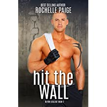 Hit the Wall (Blythe College Book 2)