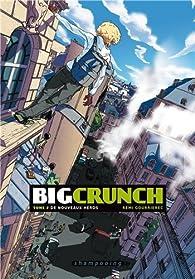 Big Crunch Tome 2 - De nouveaux héros par Rémi Gourrierec