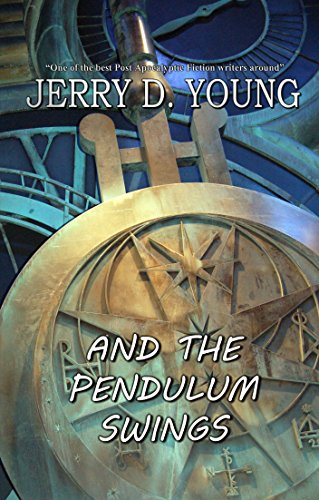 And the Pendulum Swings by [Young, Jerry D.]