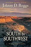 South by Southwest, Johnny D. Boggs, 1410439984