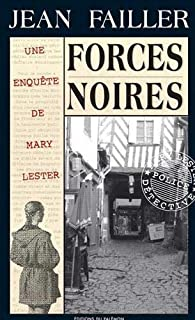 Une enquête de Mary Lester 20 : Forces noires, Failler, Jean