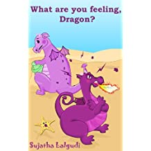 Feelings book for toddlers: What are you feeling, Dragon: Emotion book,Feelings book for Children,Feelings book for kids,Emotions book. Book about emotions ... for early readers : childrens books 10)