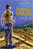 Aaron's Intifada, Ken Goldstein, 0595220150