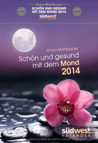 Schön und gesund mit dem Mond 2014 - AK
