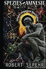 Spezies mit Amnesie: Unsere vergessene Geschichte (German Edition) Paperback