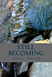Still Becoming: poems