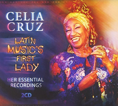 Latin Music's First Lady: Her Essential Recordings by Celia Cruz