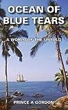 Ocean of Blue Tears, Prince A. Gordon, 1418460958