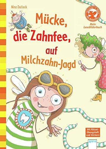 Mücke, die Zahnfee, auf Milchzahn-Jagd: Der Bücherbär: Mein LeseBilderbuch
