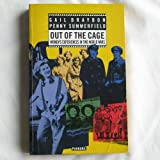 Out of the Cage : Women Workers, Braybon, Gail and Summerfield, Penny, 0863582281