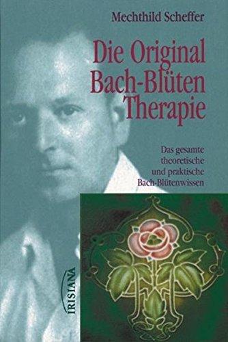 die-original-bach-bltentherapie-das-gesamte-theoretische-und-praktische-bach-bltenwissen