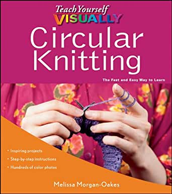 Teach Yourself Visually Circular Knitting Teach Yourself Visually