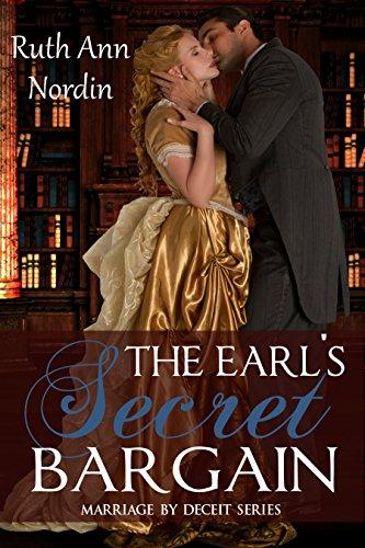 (The Earl's Secret Bargain (Marriage by Deceit Book)