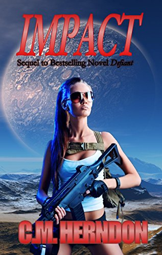 Impact (Defiant Trilogy Book 2) by C.M. Herndon