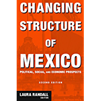 Changing Structure of Mexico: Political, Social and Economic Prospects (Columbia University Seminar) (English Edition)