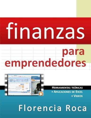 Finanzas para Emprendedores (Spanish Edition) [Florencia Roca] (Tapa Blanda)