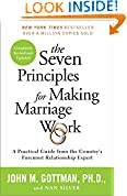 #3: The Seven Principles for Making Marriage Work: A Practical Guide from the Country's Foremost Relationship Expert