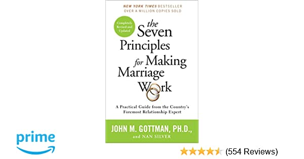 The Seven Principles For Making Marriage Work A Practical Guide