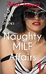 Naughty MILF Affairs 1: 5 Short Sex Stories Adult Tagged Bundle