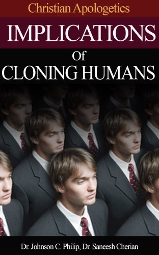 Implications Of Human Cloning (Integrated Apologetics)