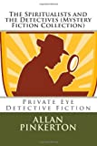 The Spiritualists and the Detectives (Mystery Fiction Collection), Allan Pinkerton, 1492364347