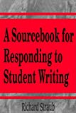 A Sourcebook for Responding to Student Writing 9781572732360
