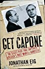 Get Capone: The Secret Plot That Captured America's Most Wante