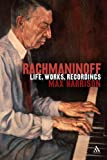 Rachmaninoff : Life, Works, Recordings, Harrison, Max and Harrison, 0826493122