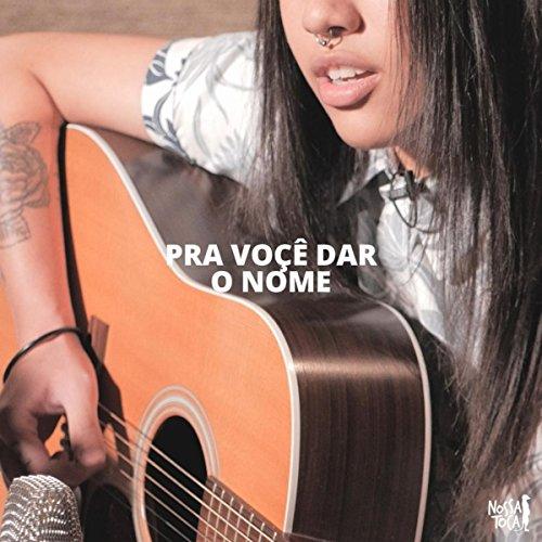 Amazon.com: Pra Você Dar o Nome (Feat. Ana Gabriela