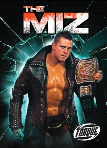 The Miz (Torque Books: Pro Wrestling Champions)