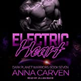 Electric Heart: Dark Planet Warriors Series, Book 7
