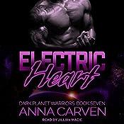 Electric Heart: Dark Planet Warriors Series, Book 7 | Anna Carven