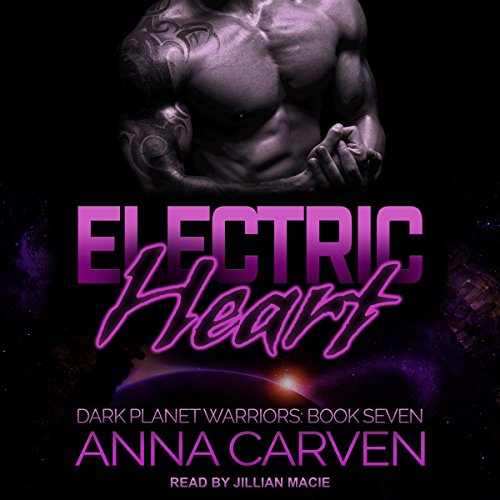 Electric Heart: Dark Planet Warriors Series, Book 7