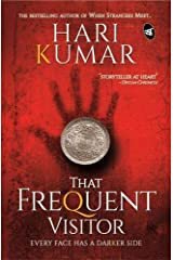 That Frequent Visitor: Every Face has a darker side Paperback