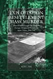 Exploitation, Resettlement, Mass Murder, Alex J. Kay, 0857451650
