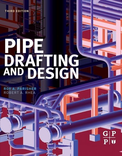 Pipe Drafting and Design by Gulf Professional Publishing