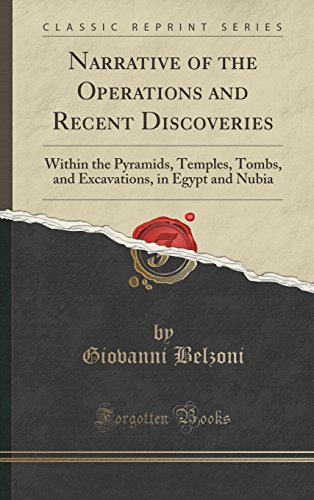 Narrative of the Operations and Recent Discoveries: Within the Pyramids, Temples, Tombs, and Excavations, in Egypt and Nubia (Classic Reprint)