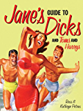 Jane's Guide to Dicks (and Toms and Harrys)