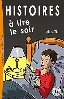 Histoires à lire le soir (French Edition) de [Thil, Marc]