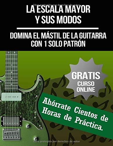 La Escala Mayor y Sus Modos: Domina el Mástil de la Guitarra con 1 ...